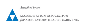 Accredited by the Accreditation Association for Abulatory Health Care, Inc.